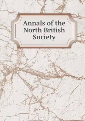 Annals of the North British Society
