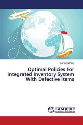 Optimal Policies For Integrated Inventory System With Defective Items