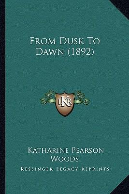 From Dusk to Dawn (1892)