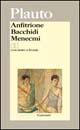 Anfitrione-Bacchidi-Menecmi