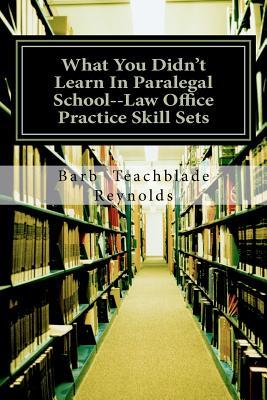 What You Didn't Learn in Paralegal School