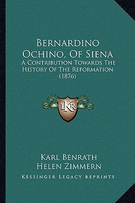 Bernardino Ochino, of Siena