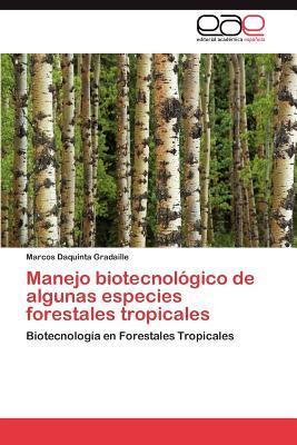 Manejo biotecnológico de algunas especies forestales tropicales