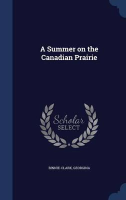 A Summer on the Canadian Prairie