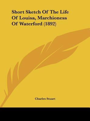 Short Sketch of the Life of Louisa, Marchioness of Waterford (1892)
