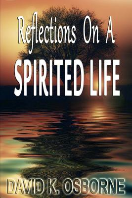 Reflections on a Spirited Life
