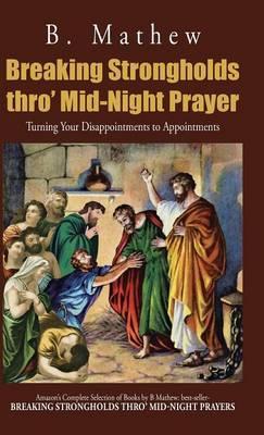 Breaking Strongholds Thro' Mid-night Prayer