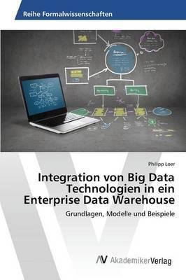 Integration von Big Data Technologien in ein Enterprise Data Warehouse