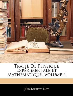 Traité De Physique Expérimentale Et Mathématique, Volume 4