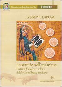 Lo statuto dell'embrione. Dottrina filosofica e politica del diritto nel basso medioevo