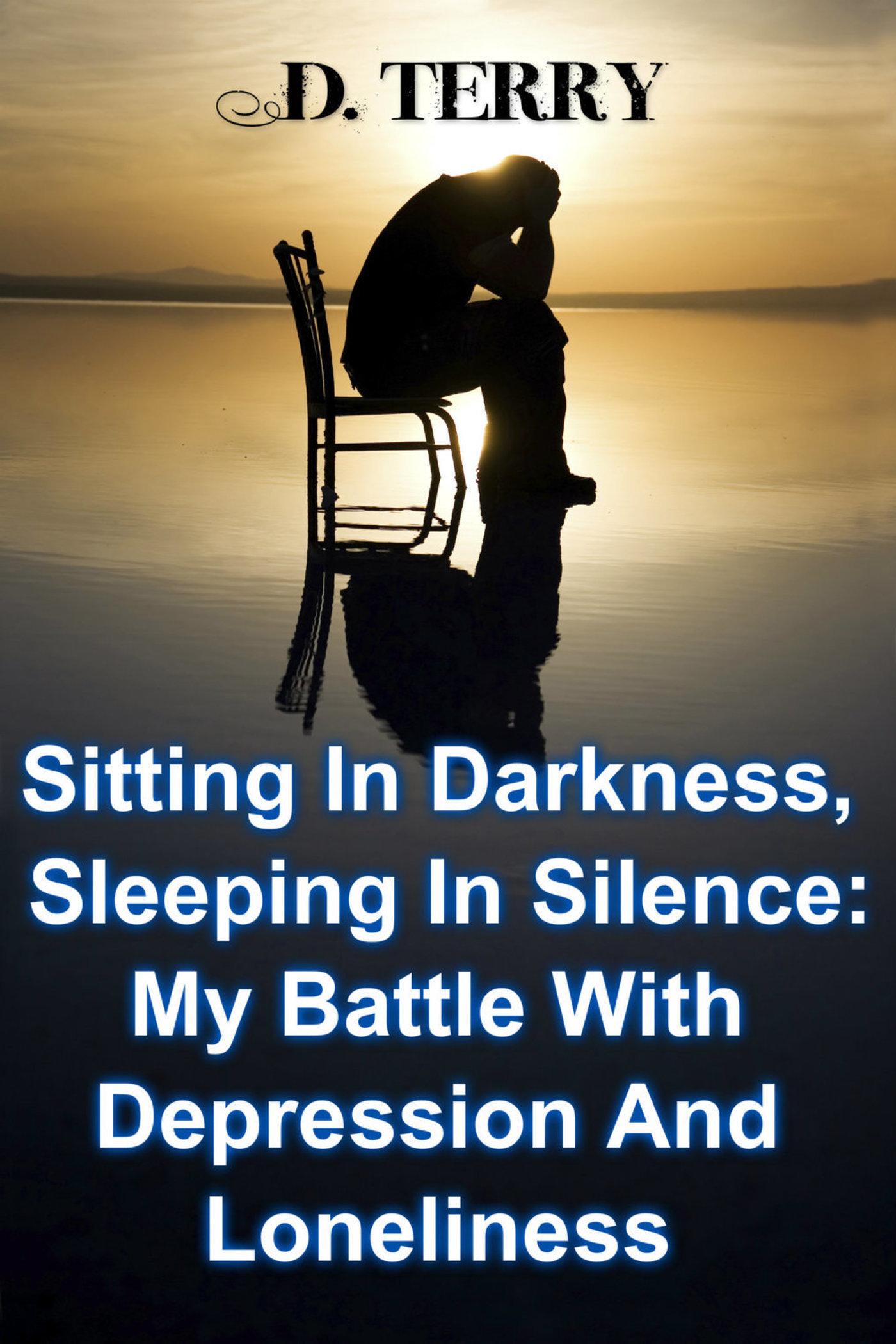 Sitting in Darkness, Sleeping in Silence