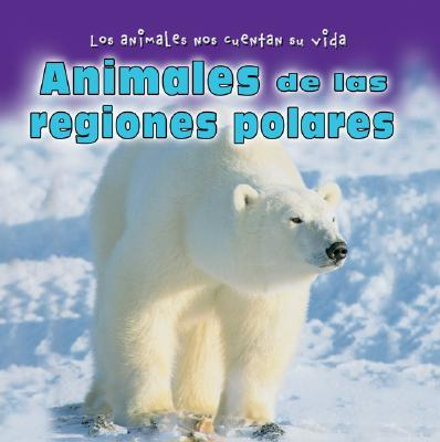 Animales De Las Regiones Polares/Animals in Polar Regions