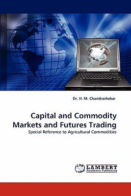 Capital and Commodity Markets and Futures Trading