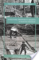 Evolving Property Rights in Marine Fisheries