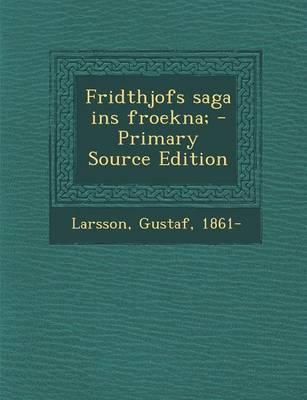 Fridthjofs Saga Ins Froekna;