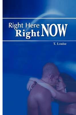 Right Here, Right Now