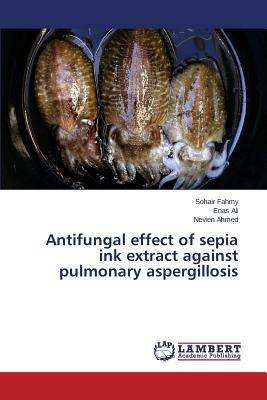 Antifungal effect of sepia ink extract against pulmonary aspergillosis