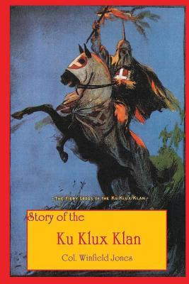 Story of the Ku Klux Klan
