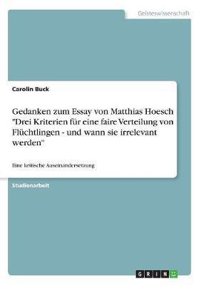 """Gedanken zum Essay von Matthias Hoesch """"Drei Kriterien für eine faire Verteilung von Flüchtlingen - und wann sie irrelevant werden"""""""
