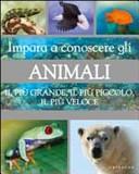 Impara a conoscere gli animali. Il più grande, il più piccolo, il più veloce