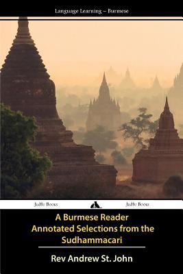A Burmese Reader - Annotated Selections from the Sudhammacari