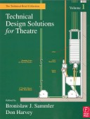Technical Design Solutions for Theatre: v. 1