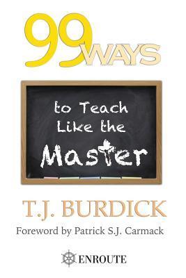 99 Ways to Teach Like the Master