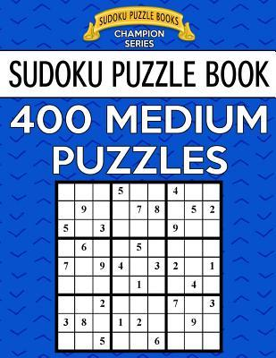 Sudoku Puzzle Book, 400 MEDIUM Puzzles