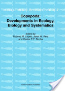 Copepoda: developments in ecology, biology and systematics