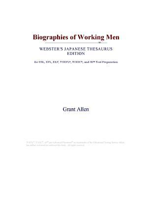 Biographies of Working Men (Webster's Japanese Thesaurus Edition)