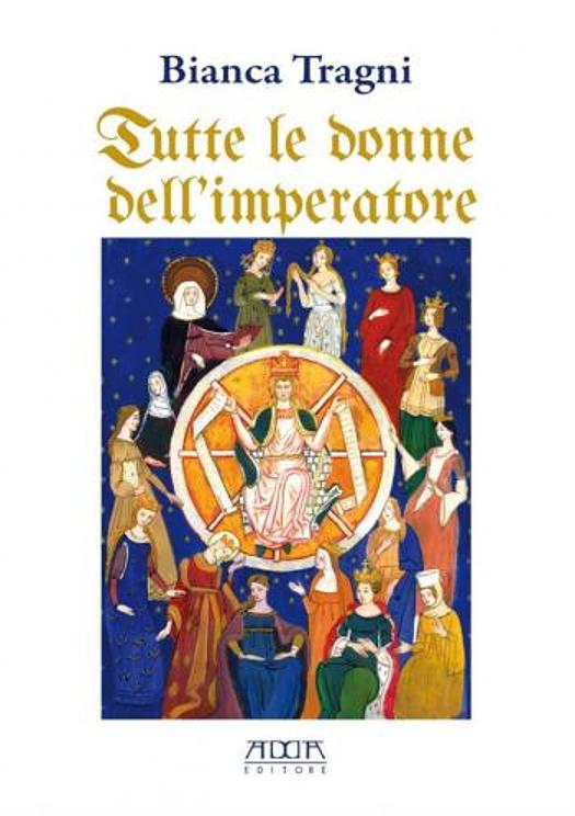 Tutte le donne dell'imperatore. L'universo femmenile di Federico II di Svevia