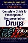 The Complete Guide to Prescription and Non-Prescription Drugs: 2000 Ed