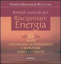 Rimedi naturali per riacquistare energia