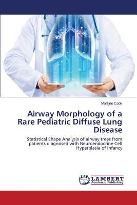 Airway Morphology of a Rare Pediatric Diffuse Lung Disease
