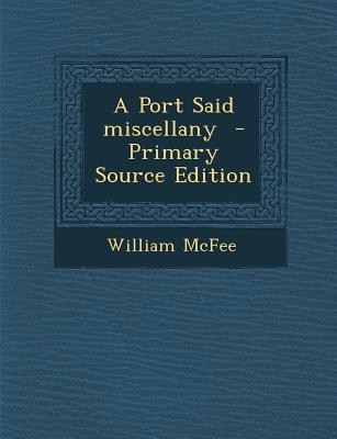 Port Said Miscellany