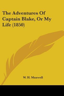 The Adventures Of Captain Blake, Or My Life