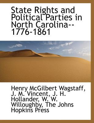 State Rights and Political Parties in North Carolina--1776-1