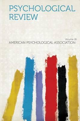 Psychological Review Volume 18