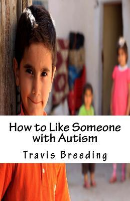 How to Like Someone With Autism