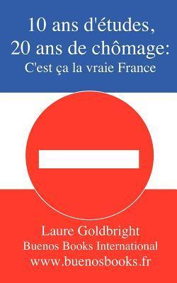 10 Ans d'Études, 20 Ans de Chômage, C'Est Ca la Vraie France