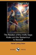 The Relation of the Hrolfs Saga Kraka and the Bjarkarimur to Beowulf (Dodo Press)