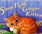 Sleep Tight, Ginger ...