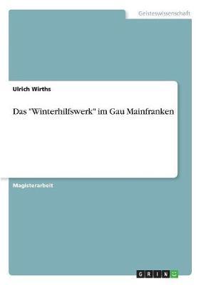 """Das """"Winterhilfswerk"""" im Gau Mainfranken"""