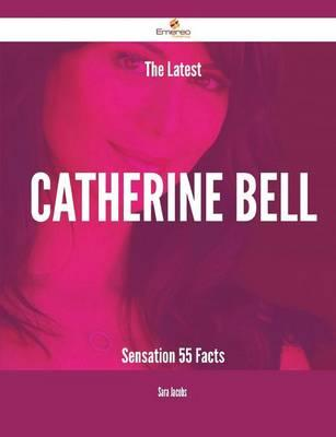 The Latest Catherine Bell Sensation