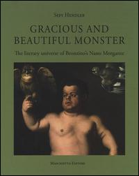 Gracious and beautiful monster. The literary universe. Ediz. a colori