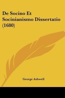 de Socino Et Socinianismo Dissertatio (1680)