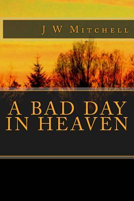 A Bad Day in Heaven