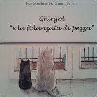 Ghirgol «e la fidanzata di pezza»