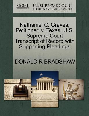 Nathaniel G. Graves, Petitioner, V. Texas. U.S. Supreme Court Transcript of Record with Supporting Pleadings