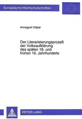 Der Literarisierungsprozeß der Volksaufklärung des späten 18. und frühen 19. Jahrhunderts